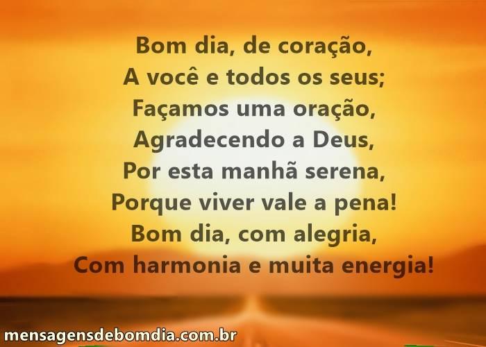 Bom dia, com alegria, Com harmonia e muita energia!
