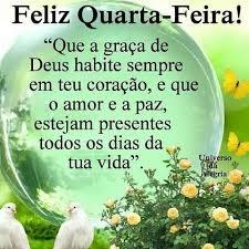 Feliz quarta-feira que a graça de Deus habite sempre em teu coração