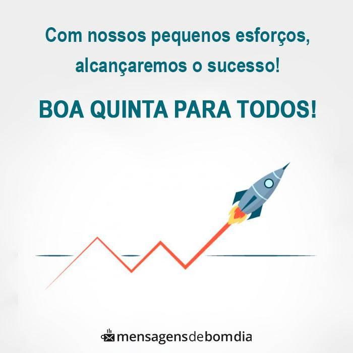 bom dia quinta feira com nossos pequenos esforços alcançaremos o sucesso