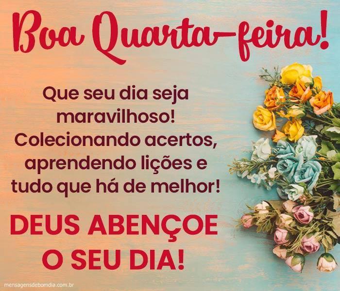 boa quarta feira que seu dia seja maravilhoso e abençoado por Deus